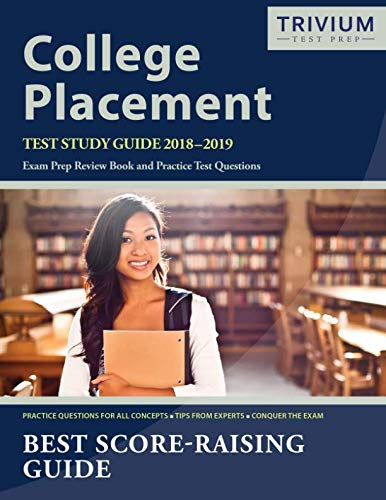 College Placement Test Study Guide 2018-2019: Exam Prep