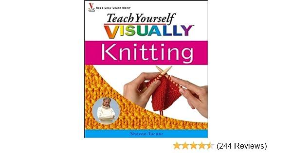 Teach Yourself Visually Knitting Kindle Edition By Sharon Turner