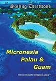 Sailing Directions Micronesia, Palau & Guam: Pacific Pilot