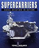 Supercarriers, Tony Holmes, 1841760269