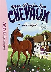 Mes amis les chevaux Sophie Thalmann 03 - Un choix difficile