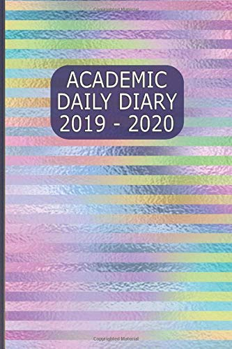 (Academic Daily Diary 2019 - 2020: Planner for Students and Teachers or Home use, Paperback Daily Diary - Iridescent Foil Stripes Cover)