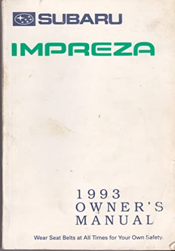 subaru impreza 1993 owners manual subaru amazon com books rh amazon com service manual subaru impreza 2001 service manual subaru impreza 2001