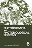 Photochemical and Photobiological Reviews : Volume 6, Smith, Kendric C., 1468470051
