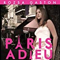 Paris Adieu Audiobook by Rozsa Gaston Narrated by Julie McKay