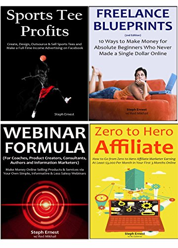 Quit Your Day Job Masterclass: 4 Money Making Blueprint for Quitting Your Day Job and Starting an Online Business from Home...Freelancing, Sports Tee Selling, Webinar Marketing & Affiliate Marketing