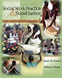 Social Work Practice And Social Justice: From Local To Global Perspectives (Sw 381S Foundations Of Social Justice)