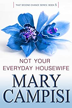 Not Your Everyday Housewife: That Second Chance, Book 5 by [Campisi, Mary]