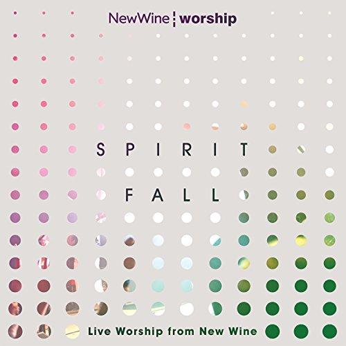 Spirit Fall (feat. Susie Woodbridge) [Live] (New Wine Worship)