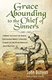 img - for Grace Abounding to the Chief of Sinners - Updated Edition (Illustrated): A Brief Account of God?s Exceeding Mercy through Christ to His Poor Servant, John Bunyan book / textbook / text book
