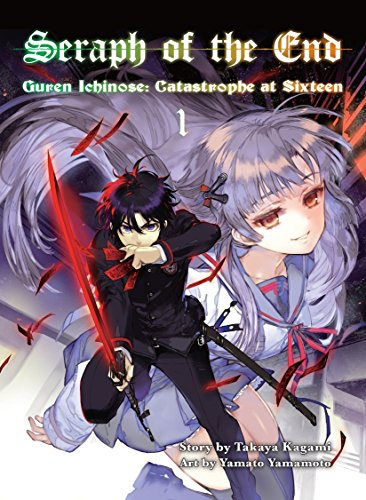 Seraph of the End, 1: Guren Ichinose: Catastrophe at Sixteen [Kagami, Takaya] (Tapa Blanda)
