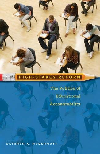 High-Stakes Reform: The Politics of Educational Accountability (Public Management and Change)