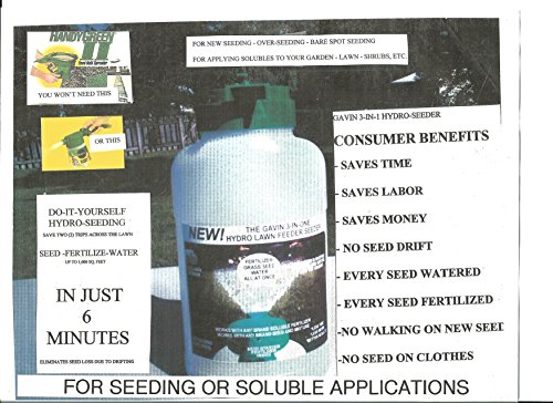 GAVIN 3 IN 1 HOLDS UP TO 3# SOLUBLE FERTILIZER. CONVERTS TO HYDRO SEEDER FOR NEW LAWN AREAS: OVER-SEEDING AND BARE SPOT SEEDING W/AUTOMATIC EMPTYING WITHOUT SPLASHING (Bare Spot)