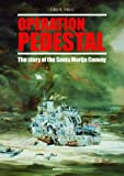 OPERATION PEDESTAL: The Story of the Santa Marija Convoy, John Mizzi, 9993274062