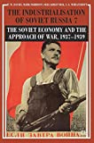 """R.W. Davies, et al., """"The Industrialisation of Soviet Russia Volume 7: The Soviet Economy and the Approach of War, 1937-1939"""" (Palgrave Macmillan, 2018)"""