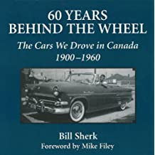 60 Years Behind the Wheel: The Cars We Drove in Canada, 1900-1960
