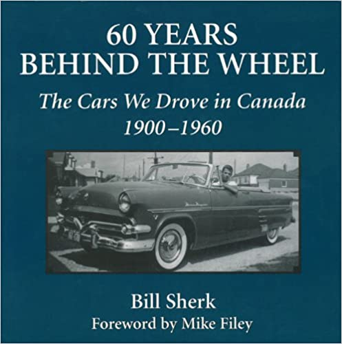 60 Years Behind the Wheel: The Cars We Drove in Canada,