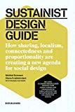 img - for Sustainist Design Guide: How Sharing, Localism, Connectedness and Proportionality Are Creating a New Agenda for Social Design book / textbook / text book