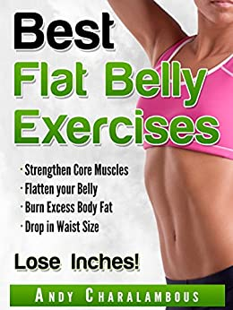 Best Flat Belly Exercises: Lose Belly Fat, Lose Inches