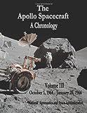 The Apollo Spacecraft - a Chronology, National Aeronautics Administration, 1495414094