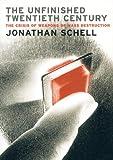 The Unfinished Twentieth Century, Jonathan Schell, 1859844936