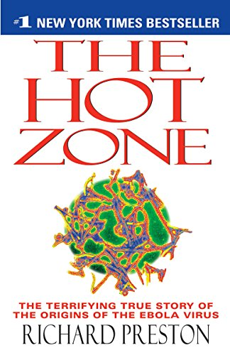 Behind the Headlines, The Terrifying True Story of the Origins of the Ebola Virus:  The Hot Zone by Richard Preston