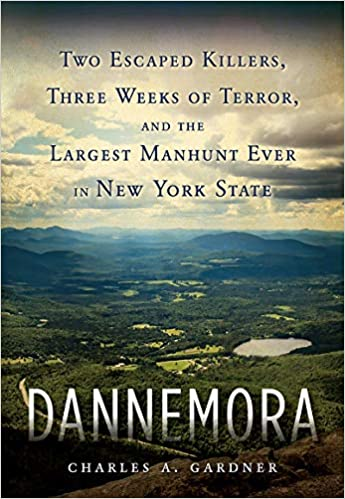 Dannemora: Two Escaped Killers, Three Weeks of Terror, and