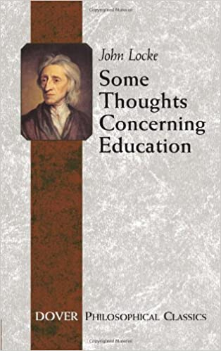Some Thoughts Concerning Education Including Of The Conduct Understanding Dover Philosophical Classics John Locke 9780486455518 Amazon