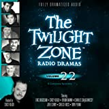 The Twilight Zone Radio Dramas, Volume 22 (Fully Dramatized Audio Theater hosted by Stacy Keach)