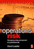 Operations Risk: Managing a Key Component of Operational Risk (Elsevier Finance)
