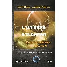 L'Univers d'Ildaran Volume 4: Cycle de l'Héritier (French Edition)