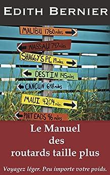 Manuel des routards taille plus: Voyagez léger. Peu importe votre poids. (French Edition) by [Bernier, Edith]