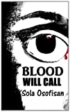 Blood Will Call, Sola Osofisan, 1470099950