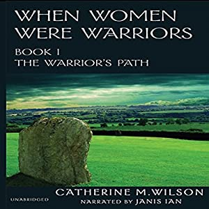 When Women Were Warriors Book I Audiobook