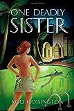 One Deadly Sister, Rod Hoisington, 0615298524