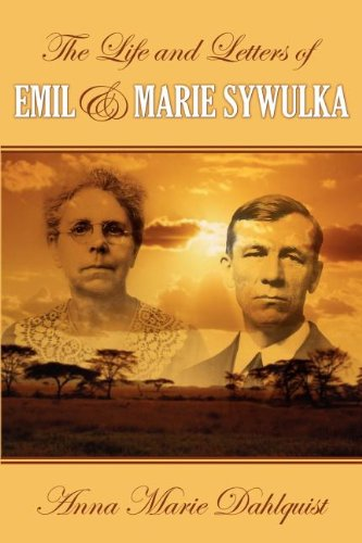 Download The Life And Letters Of Emil & Marie Sywulka PDF