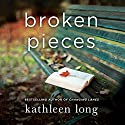 Broken Pieces: A Novel Audiobook by Kathleen Long Narrated by Jacquie Floyd
