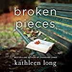 Broken Pieces: A Novel | Kathleen Long