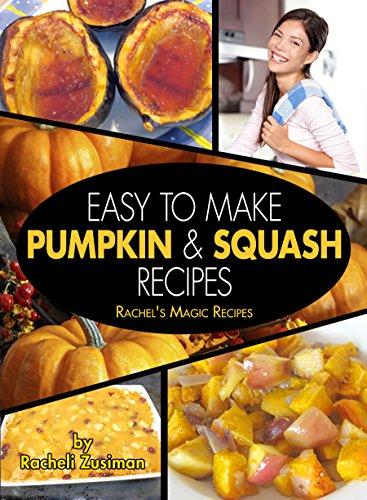 Easy To Make Pumpkin and Squash Recipes (Rachel's Magic Recipes)