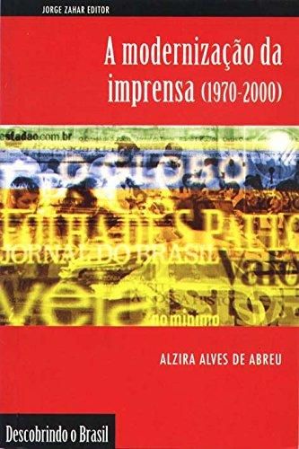 A Modernização Da Imprensa (1970-2000). Coleção Descobrindo o Brasil