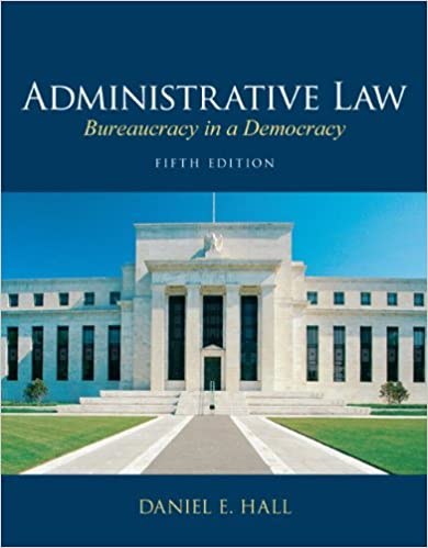 Administrative law bureaucracy in a democracy 5th edition daniel administrative law bureaucracy in a democracy 5th edition 5th edition fandeluxe Gallery