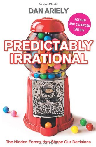 Predictably Irrational: The Hidden Forces That Shape Our Decisions by Dan Ariely (2009-06-01) PDF