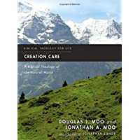 Creation Care: A Biblical Theology Of The Natural World
