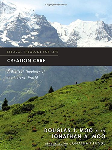 Creation Care: A Biblical Theology of the Natural World (Biblical Theology for Life)