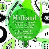 Milhaud: Six Chamber Symphonies/le Boeuf Sur le Toit/+
