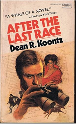 After the Last Race, Koontz, Dean R.