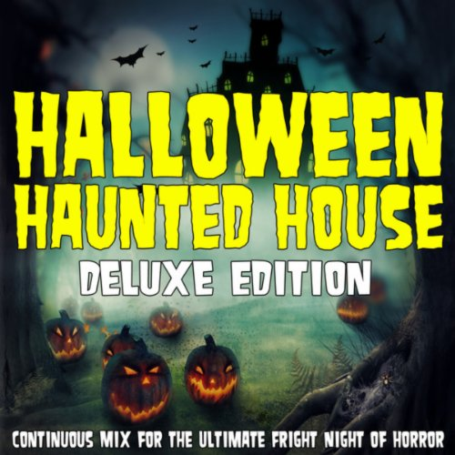 Halloween Haunted House: A Continuous Mix for the Ultimate Fright Night of Horror (Deluxe Edition)]()