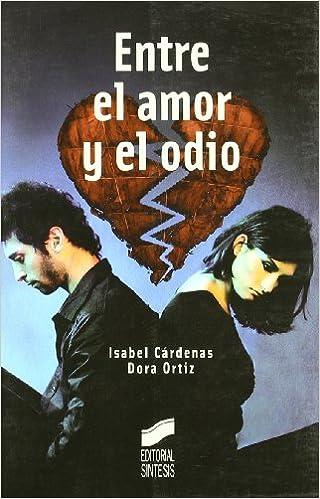 Entre el amor y el odio: guía práctica contra el maltrato en la pareja Mujeres Y Actualidad: Amazon.es: Cárdenas Ruiz Velasco, Isabel, Ortiz Muñoz, Dora: Libros