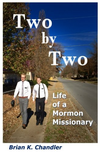 Read Online Two by Two: Life of a Mormon Missionary ebook