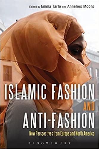 Book Islamic Fashion and Anti-Fashion: New Perspectives from Europe and North America